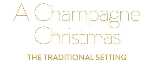 A Champagne Christmas - the traditional setting