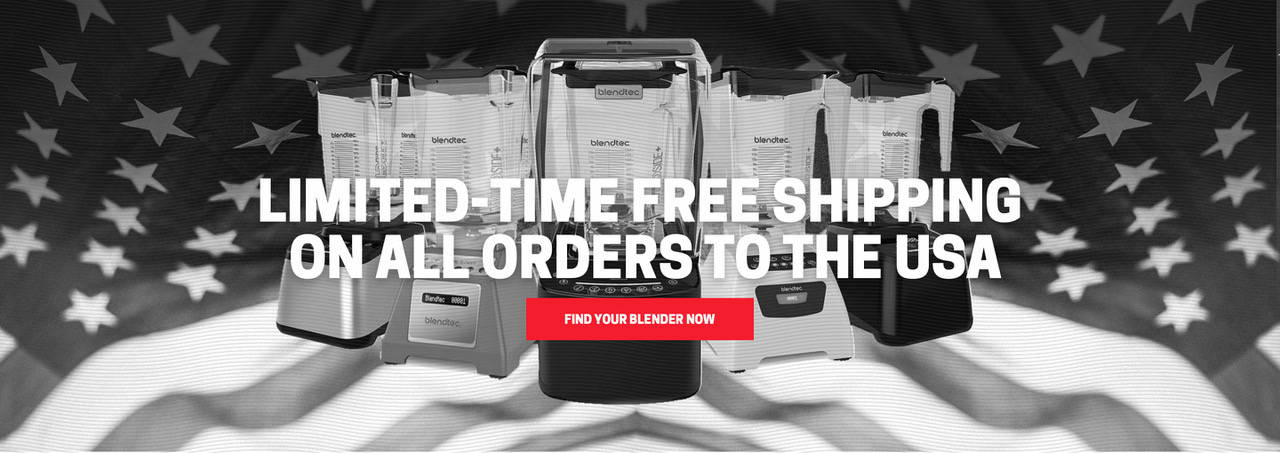 LIMITED-TIME FREE SHIPPING ON ALL ORDERS TO THE USA | FIND YOUR BLENDER NOW >