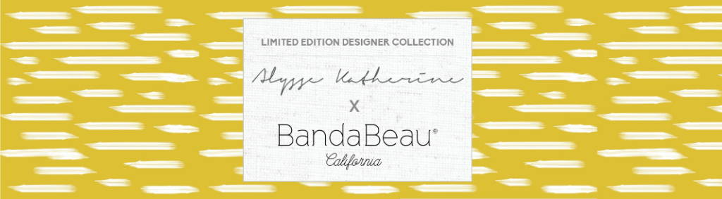 Limited Edition Designer Collection - Alysse Katherine for BandaBeau