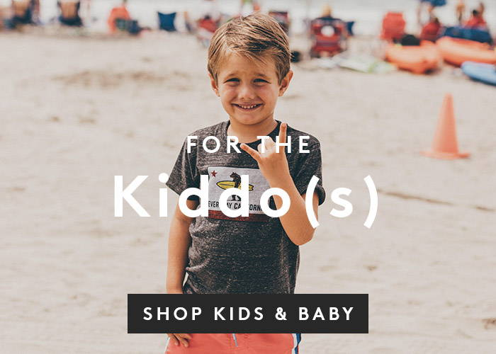 For the Kiddos. Shop Kids and Baby.