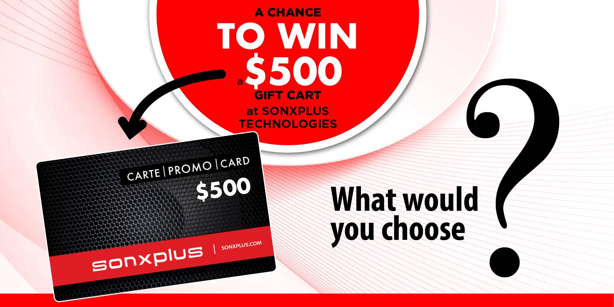 Win a 500$ promo card at sonxplus Technologies