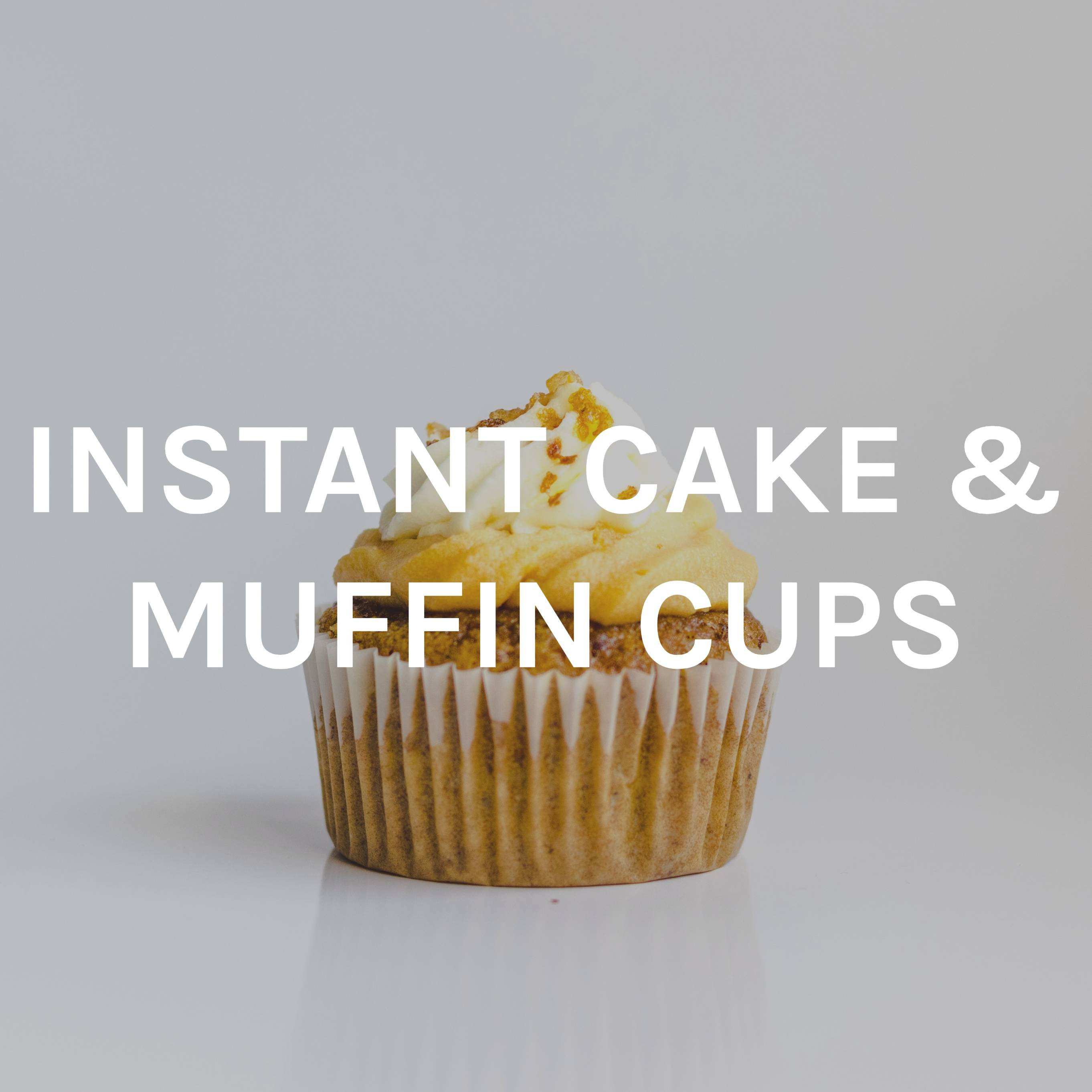 Instant Cake & Muffin Cups