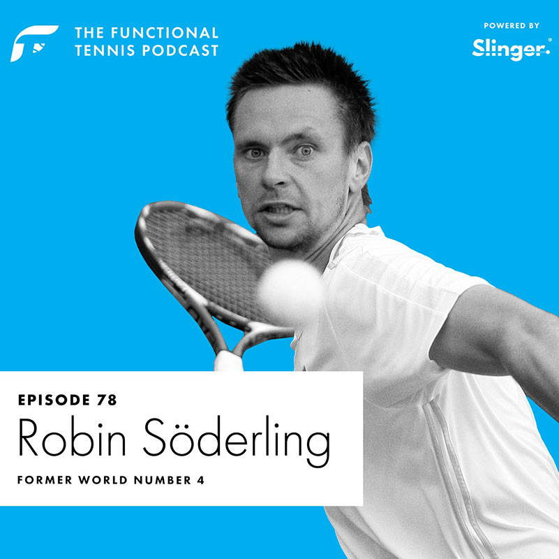 Robin Soderling on the Functional Tennis Podcast