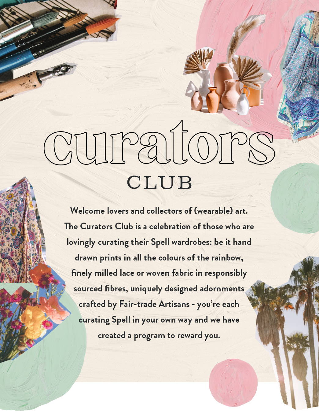 Spell Curators Club, a celebration of those who are lovingly curating their Spell wardrobes we have a created a program specifically to reward you.