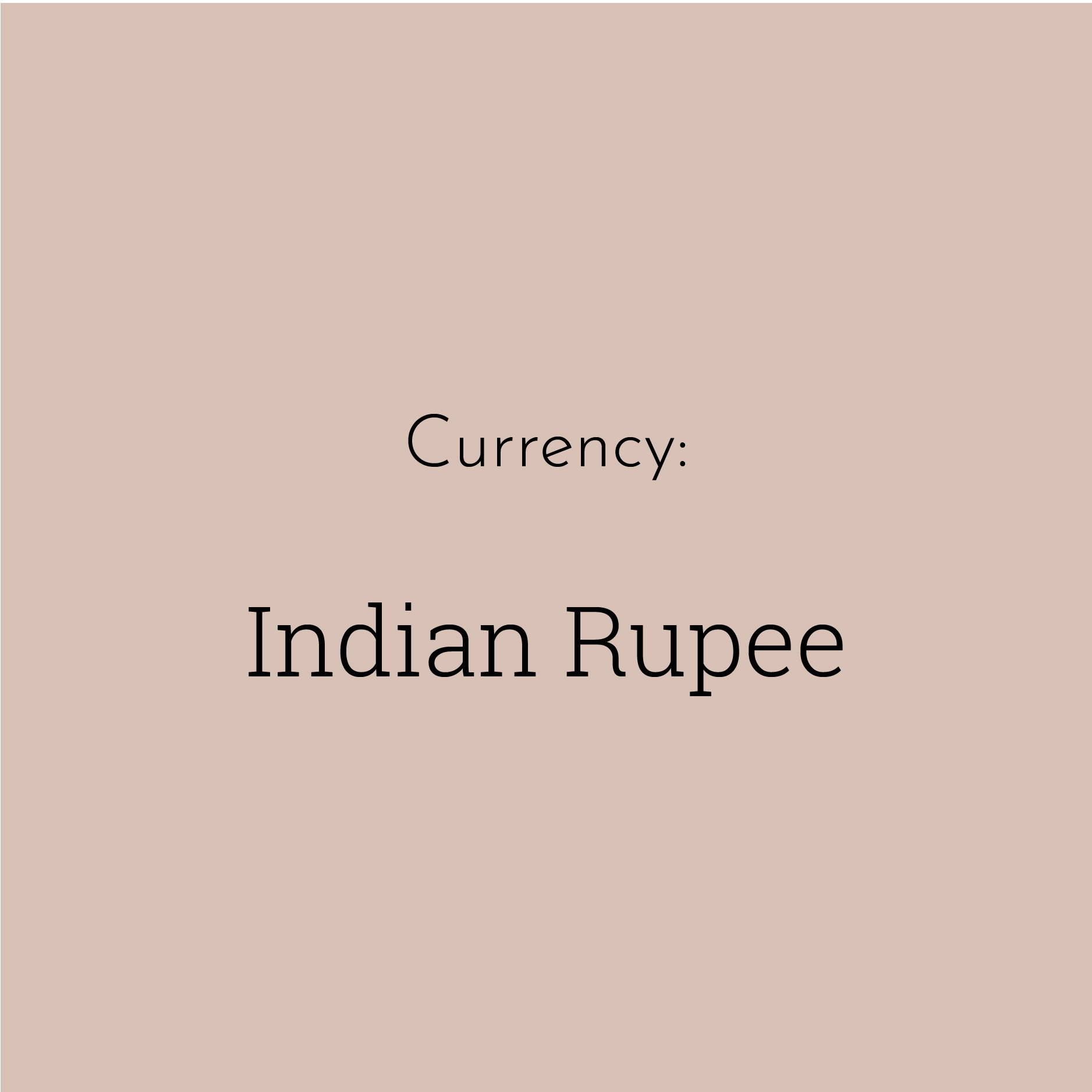 "A solid brown block contains the text ""Currency: Indian Rupee"""