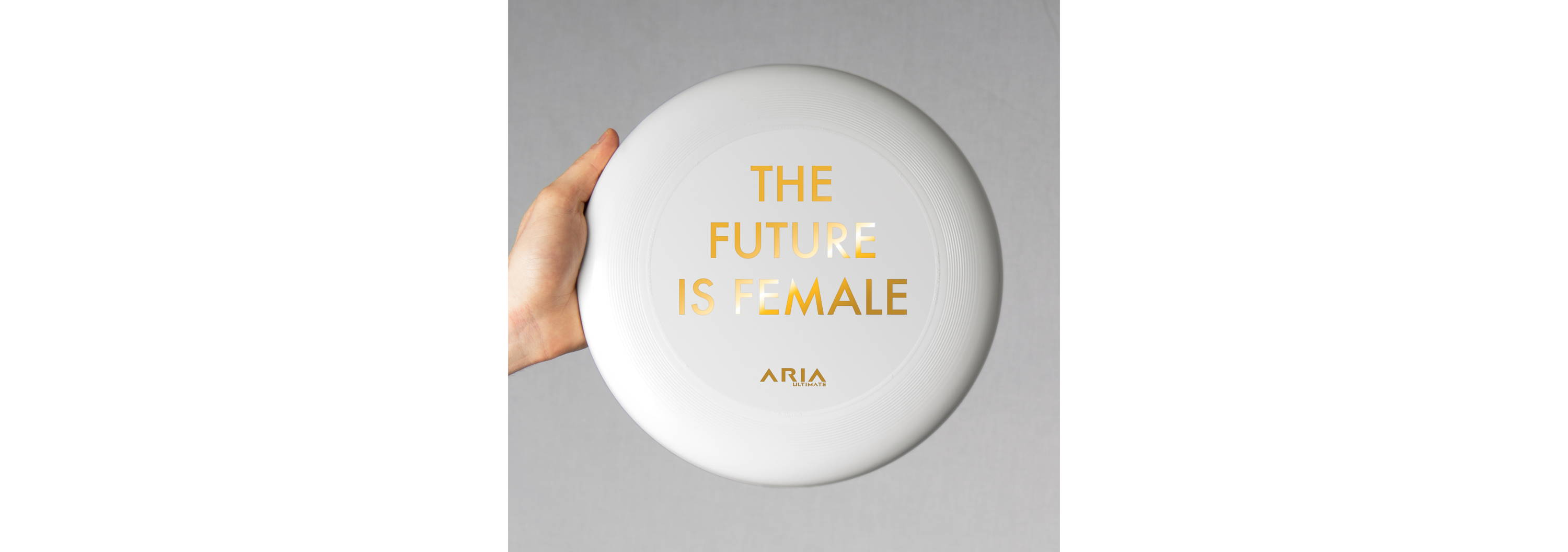 ARIA professional official ultimate flying disc for the sport commonly known as 'ultimate frisbee' the future is female