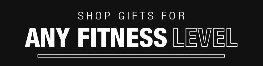 Shop gifts for any fitness level