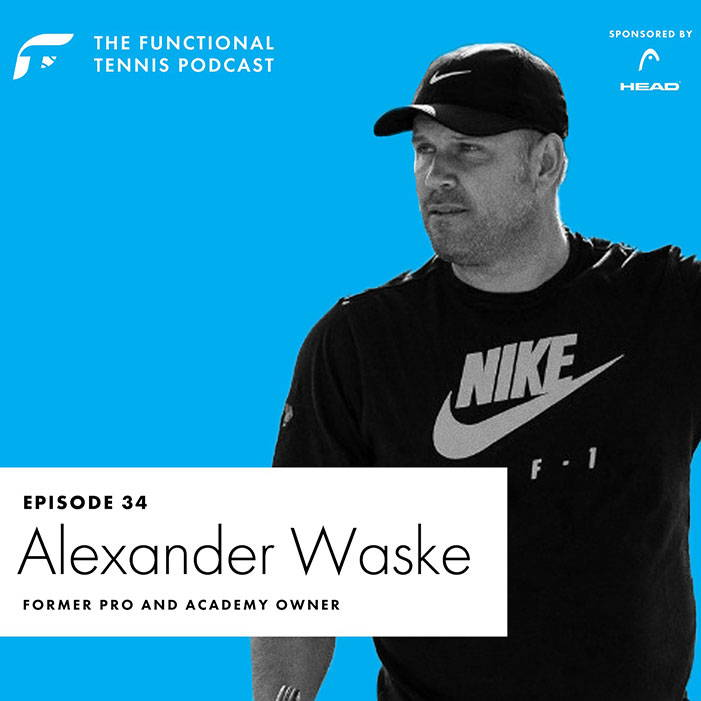Alexander Waske on the Functional Tennis Podcast