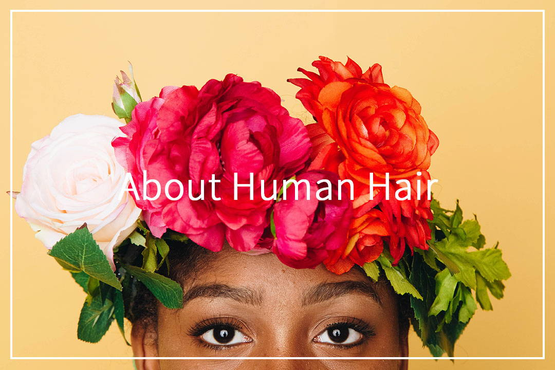 How to select human hair wig? What are the pros and cons of natural hair? How to Dye human hair? Come explore more about human hair with ReadyWig.