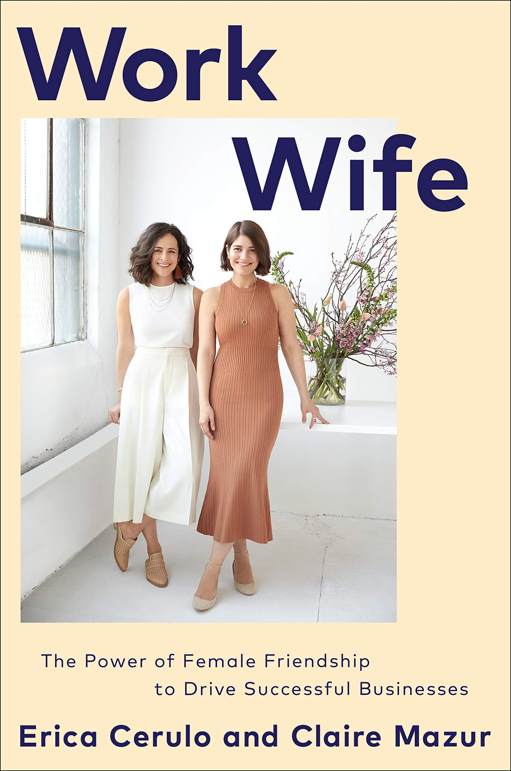 Work Wife by Erica Cerulo and Claire Mazur