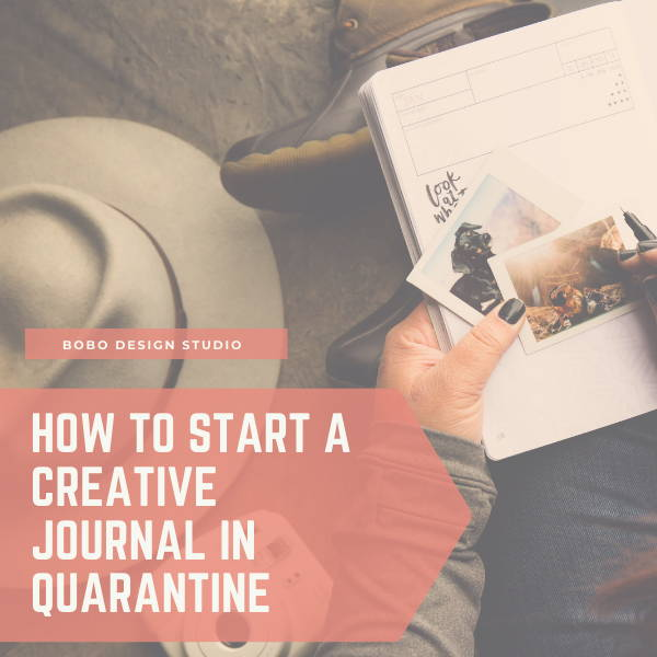 How to start a creative journal in quarantine.
