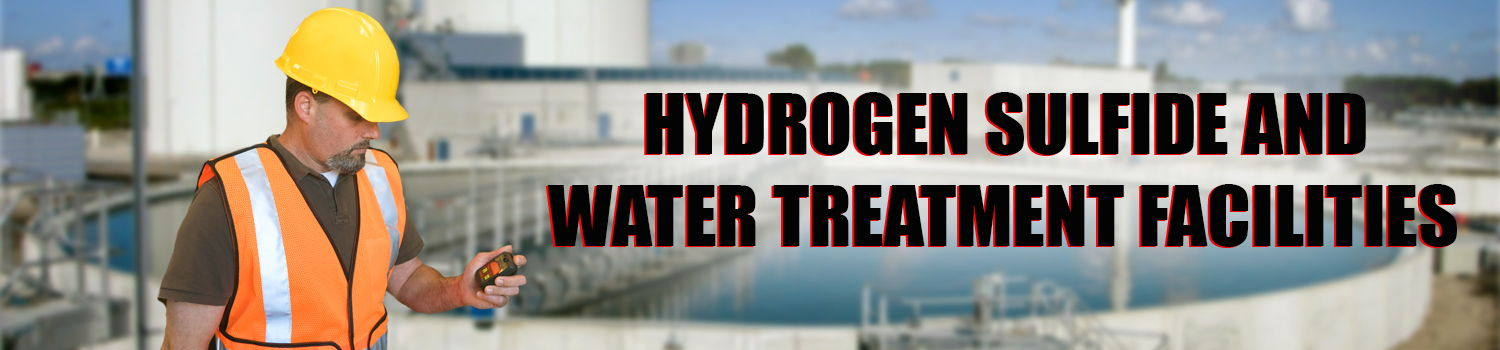 water treatment facility h2s hydrogen sulfide poisoning safety levels