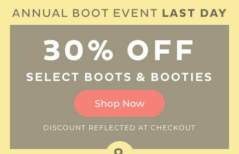 30% Off Select Boots & Booties