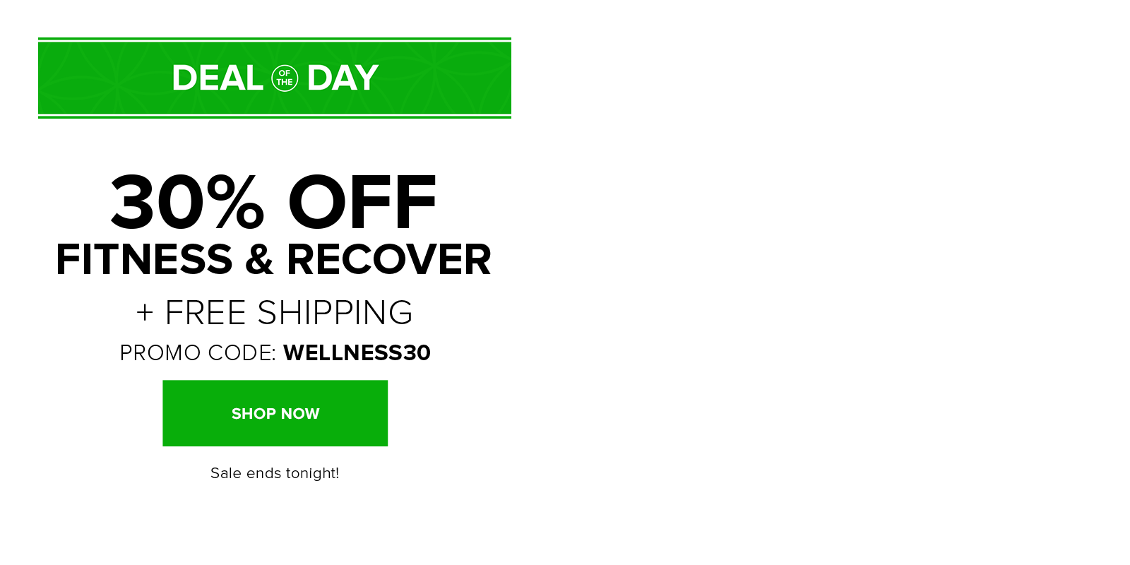 30% off fitness and recovery with code WELLNESS30