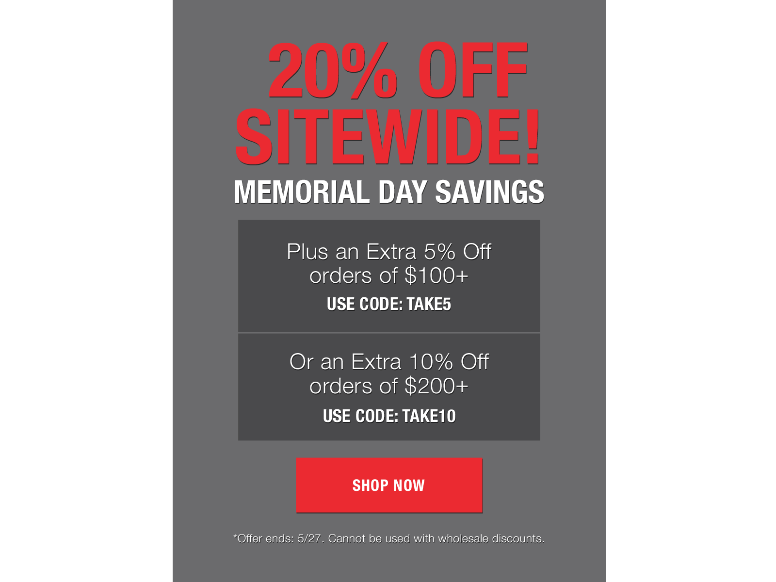 20% off sitewide + an extra 5% off $100+ with code TAKE5 or extra 10% off $200+ with code TAKE10