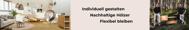 Individuell gestalten, nachhaltige Hölzer, flexibel bleiben