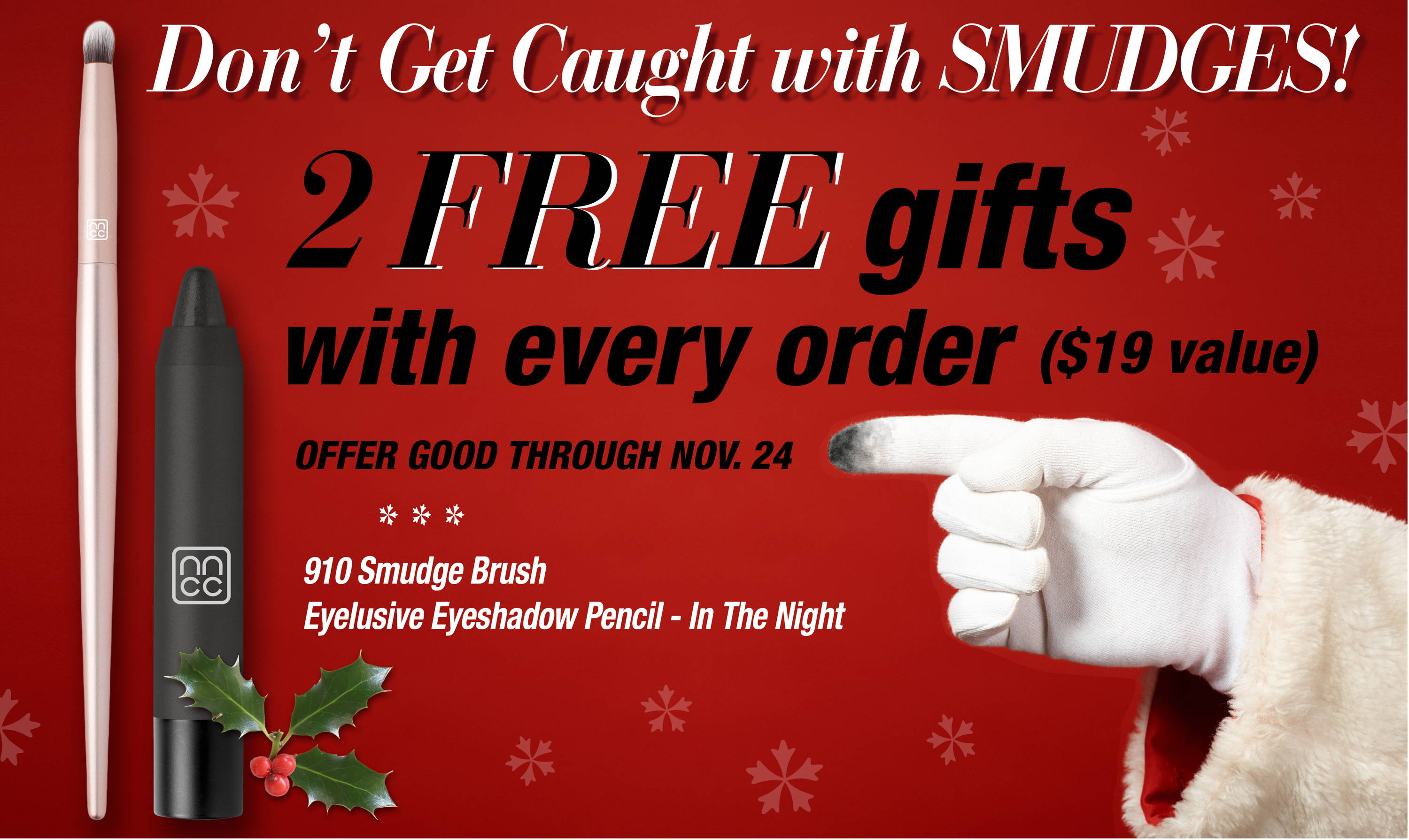 Get a Free Smudge Brush and a Free Eyelusive Eyeshadow pencil in sahde in the night with any purchase until November 24th
