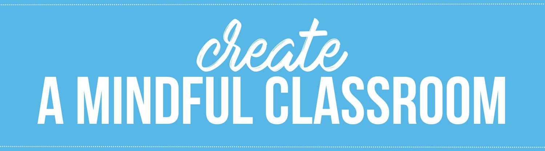 create a mindful classroom