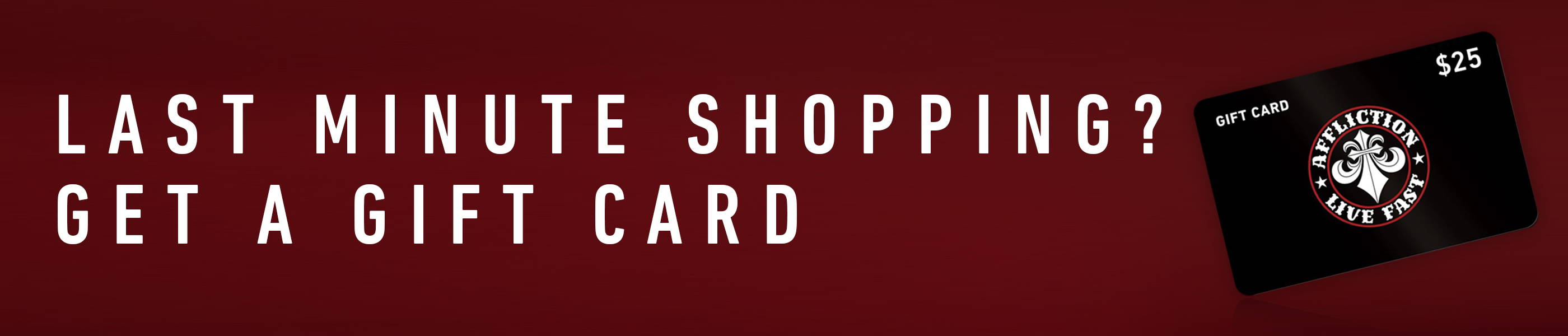 Last Minute Shopping? Get a Gift Card!