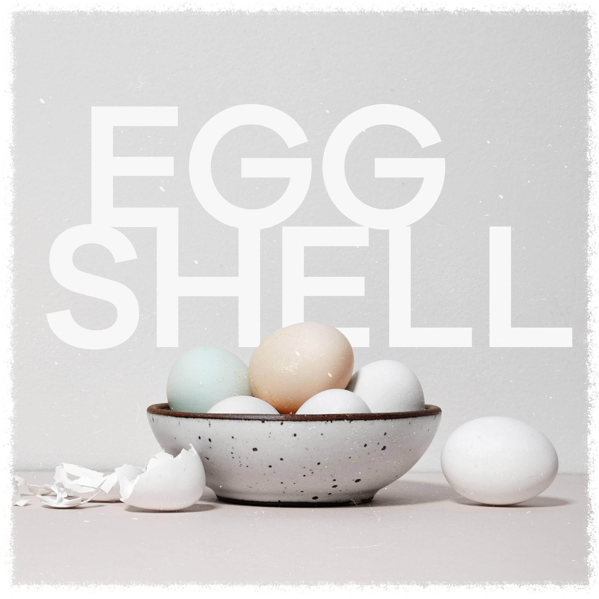 Eggshell Playlist on Spotify