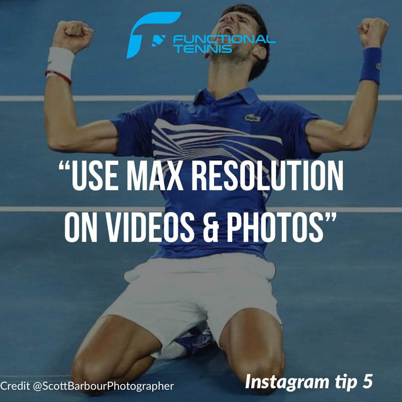 Functional Tennis Instagram growth tip 5 - Use max resolution on videos and images