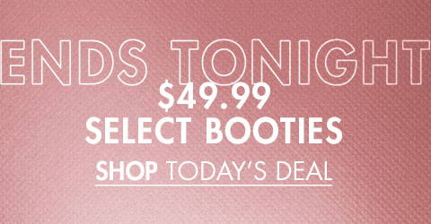 $49.99 Select Booties