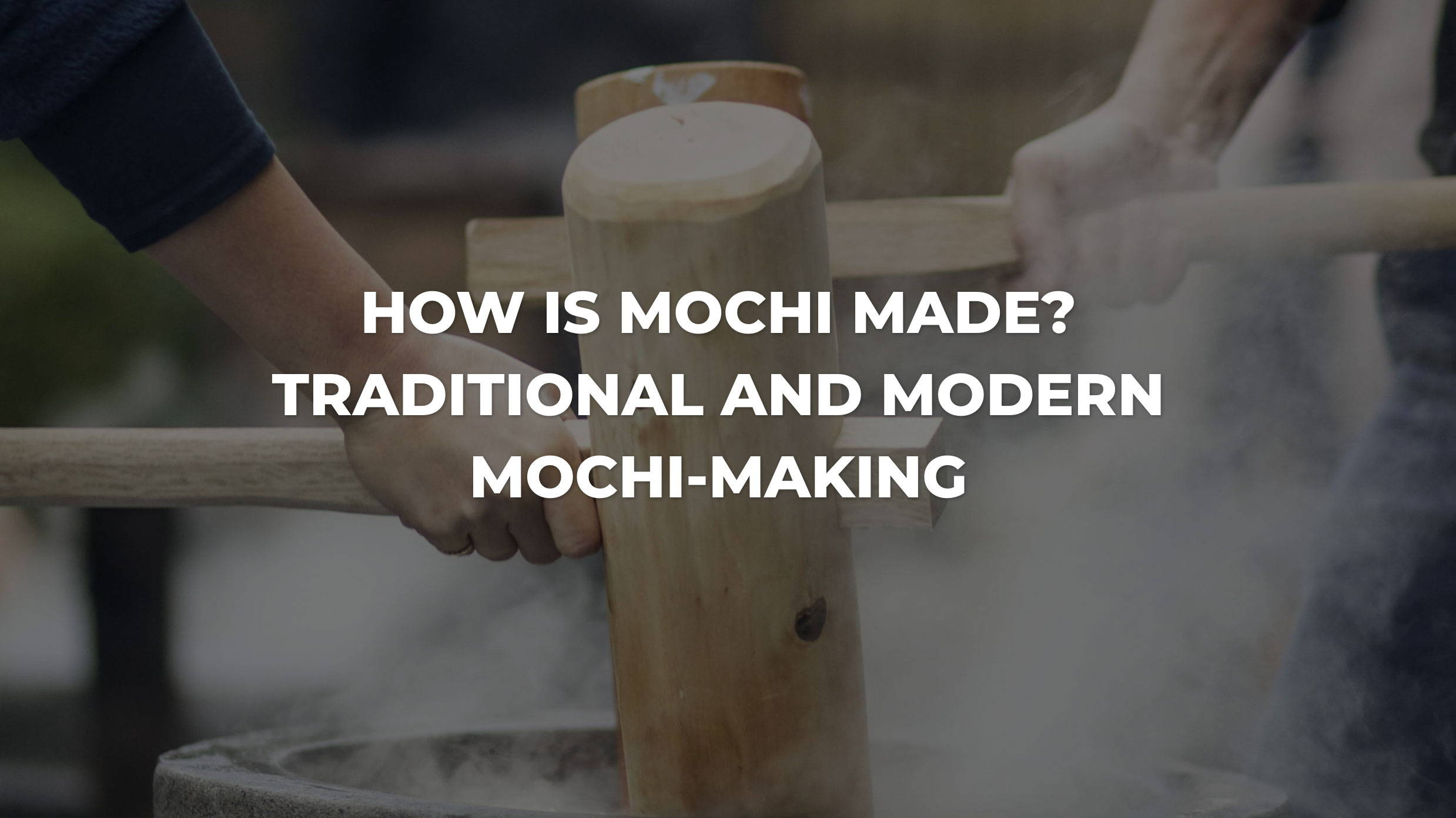 How is Mochi Made?