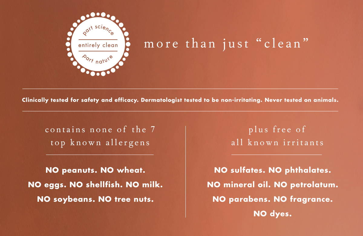 More than just clean: Contains none of the 7 top known allergens + free of all known irritants