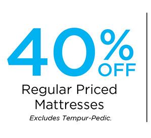 40% off Regular Priced Mattresses