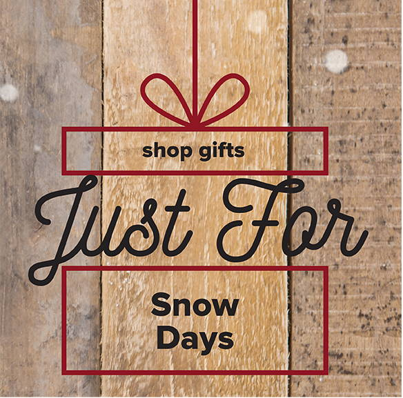 Gifts for Snow Days