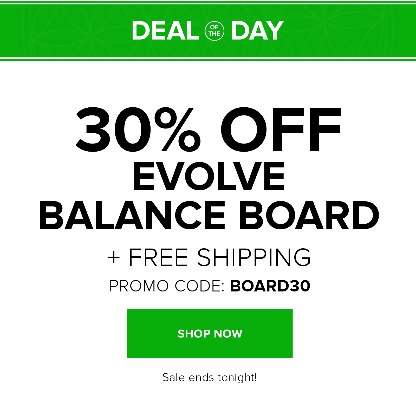 today only: 30% off the balance board with code BOARD30