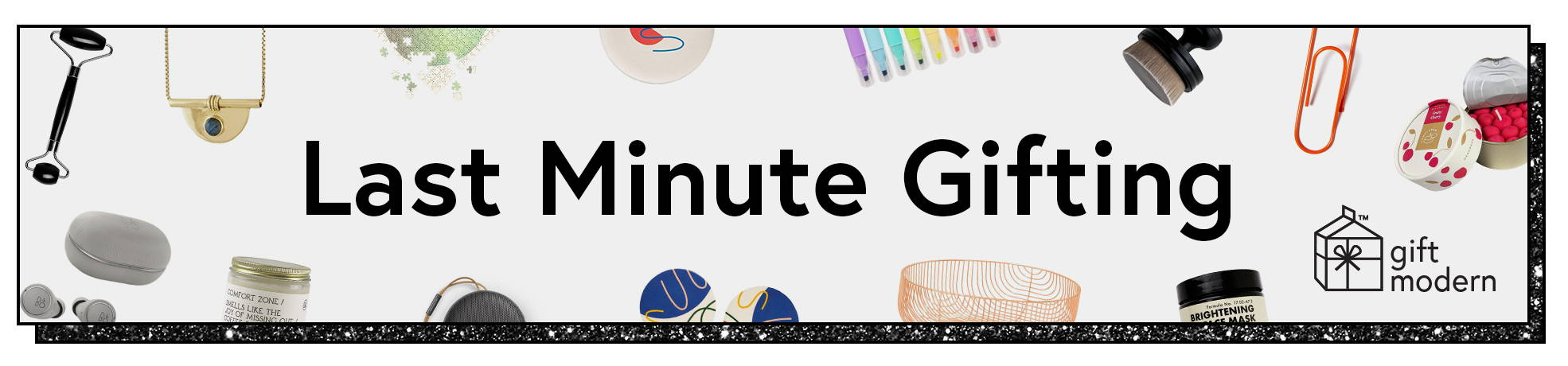modern last minute holiday gifts for last minute shoppers with a black glitter border