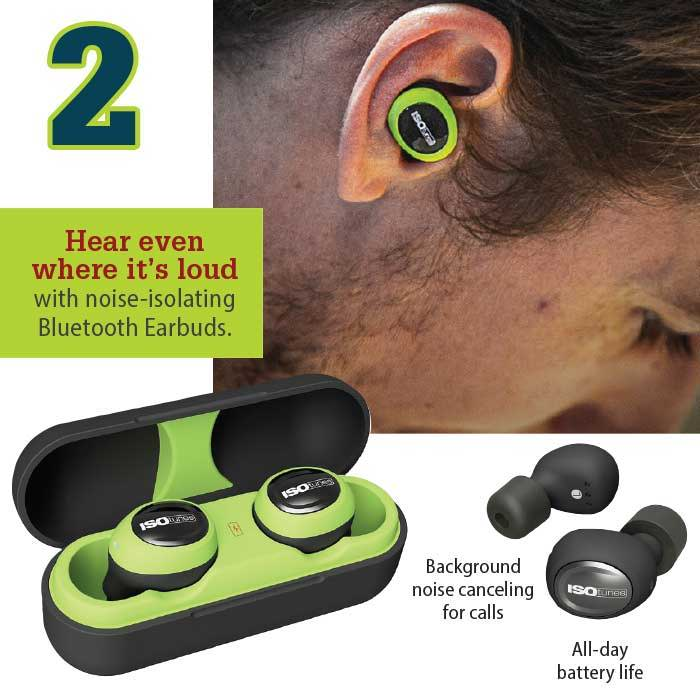 Hear even where it's loud with noise-isolating Bluetooth Earbuds.