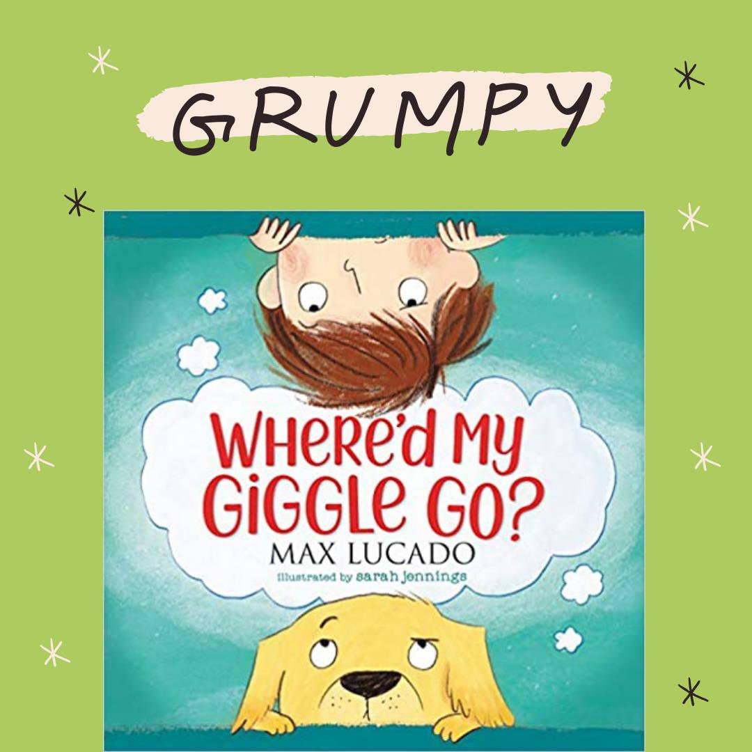 Grumpy: Where'd My Giggle Go? by Max Lucado