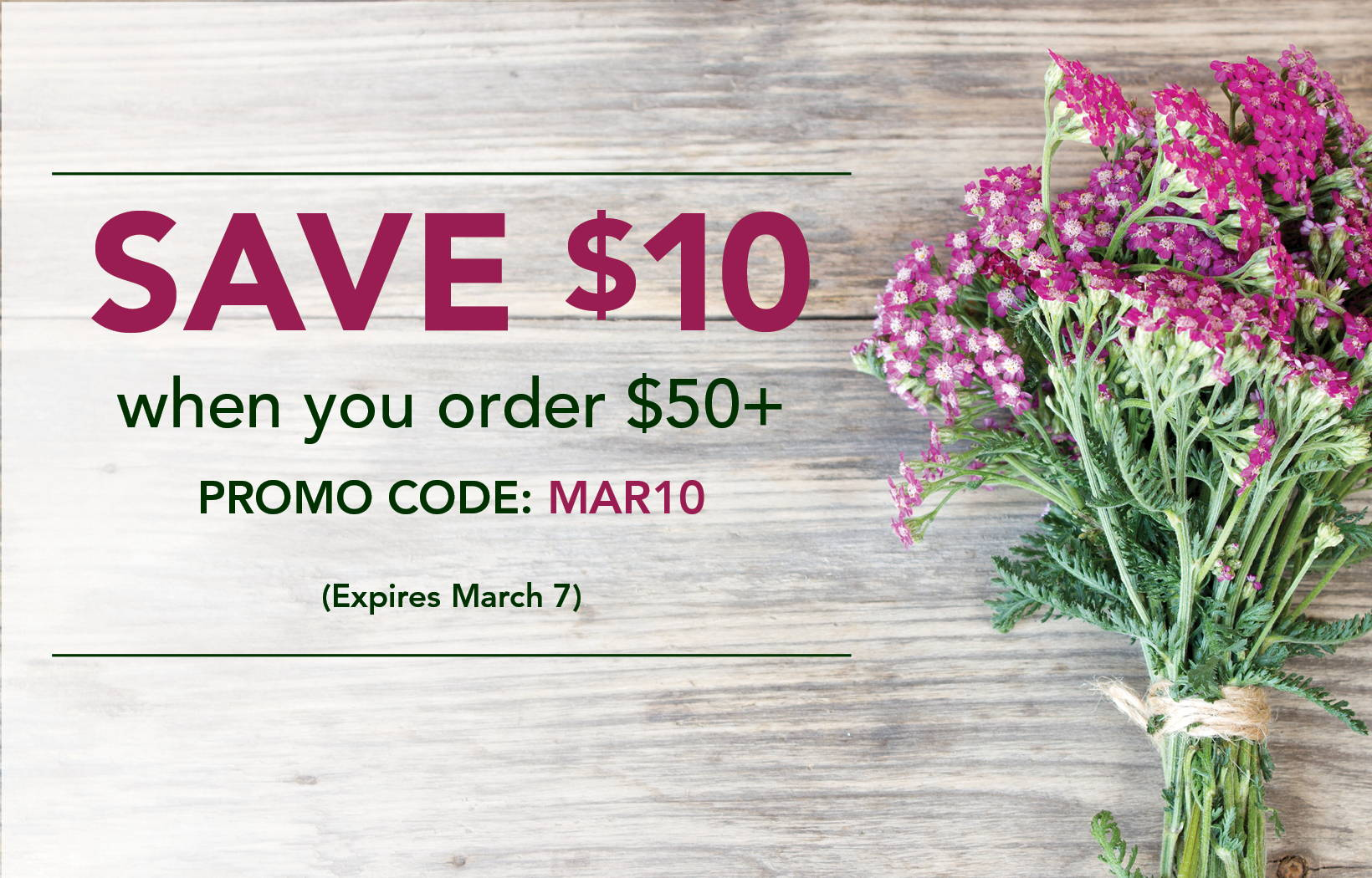 Save $10 when you order $50+ with promo code MAR10