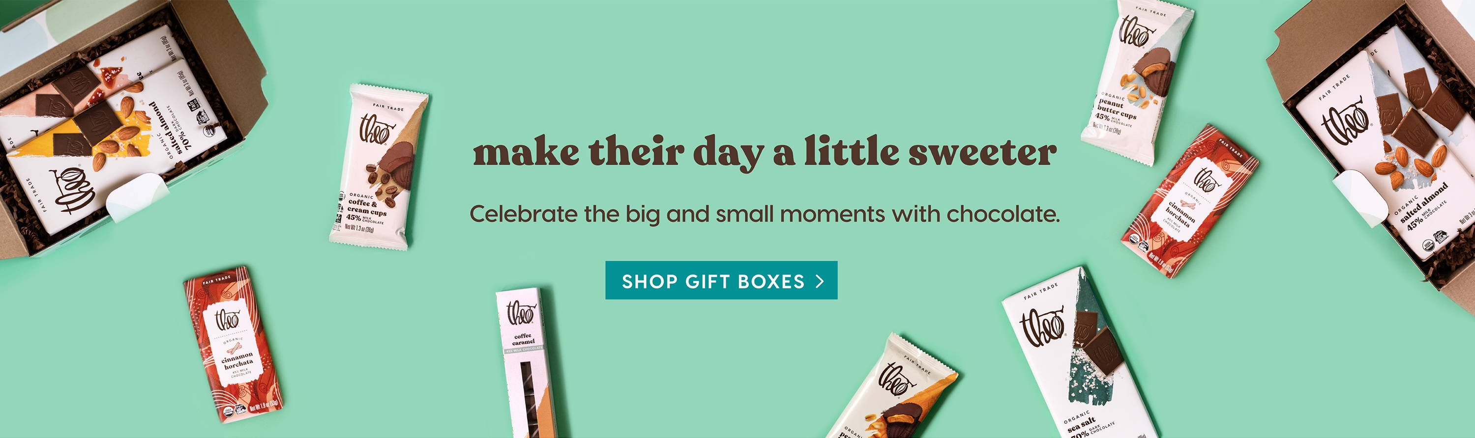 Make Their Day A Little Sweeter. Celebrate the big and small moments with chocolate. Shop Gift Boxes>