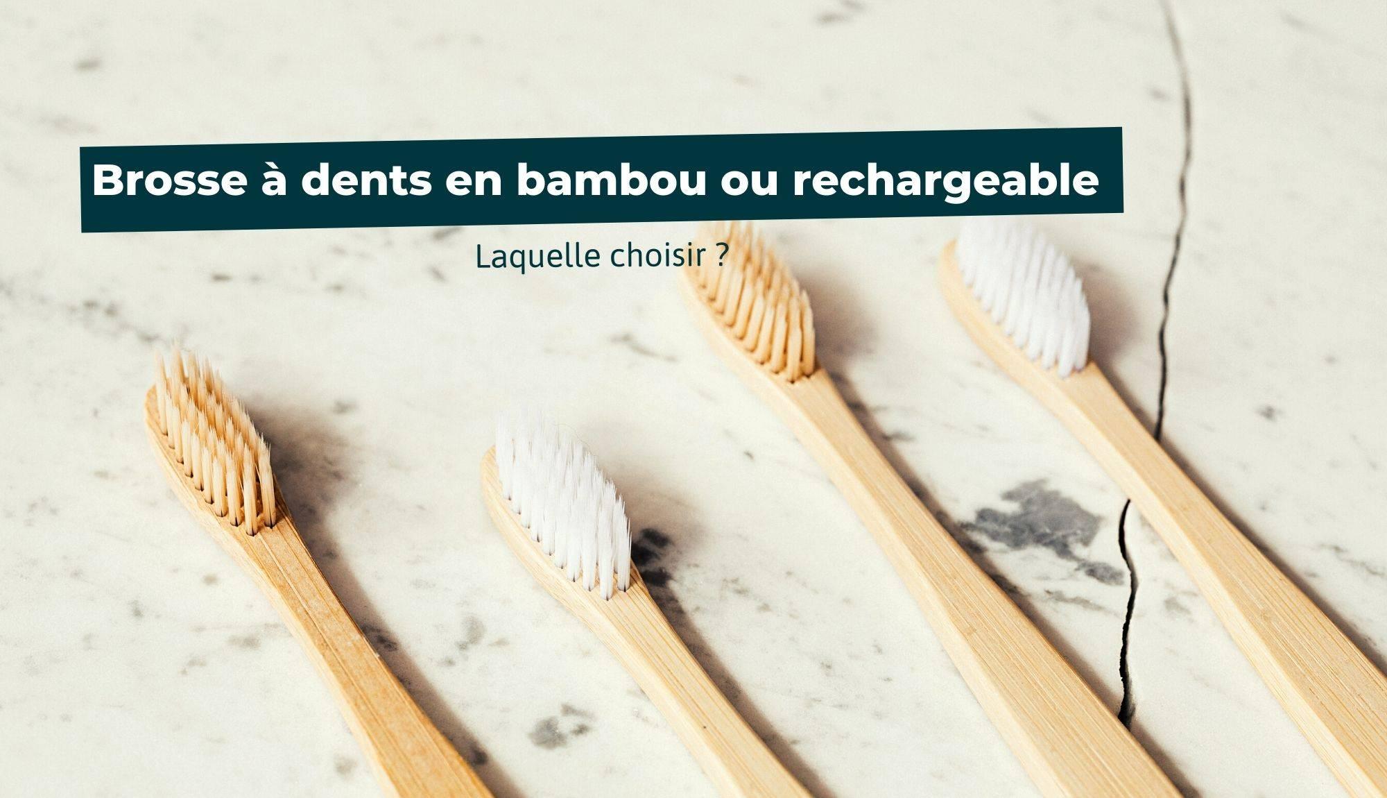 brosse à dents en bambou ou rechargeable