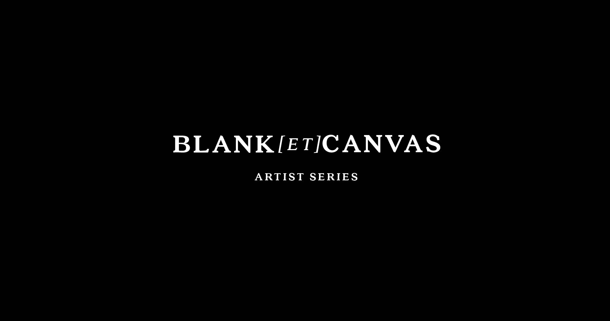 Blank[et] Canvas
