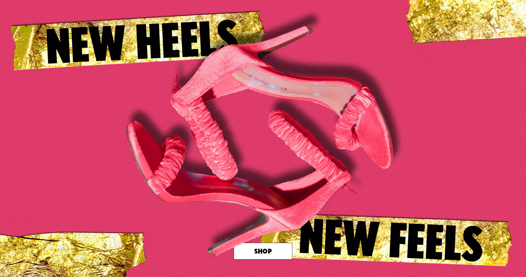 New Heels, New Feels | SHOP