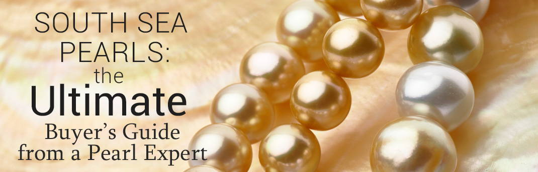 The Ultimate South Sea Pearl Jewelry Buyer's Guide