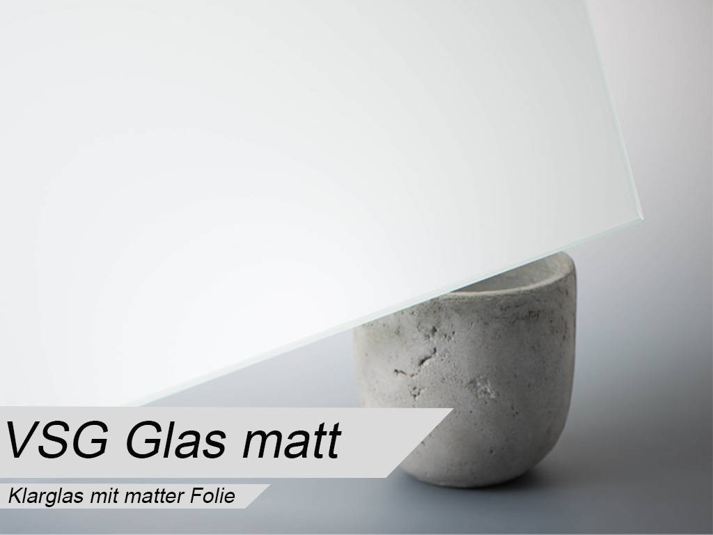 VSG aus TVG Glas mit matter Folie