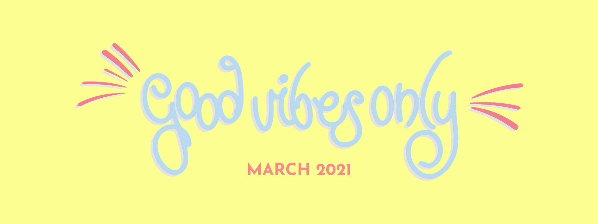 Good Vibes Only Collection Coming March 2021