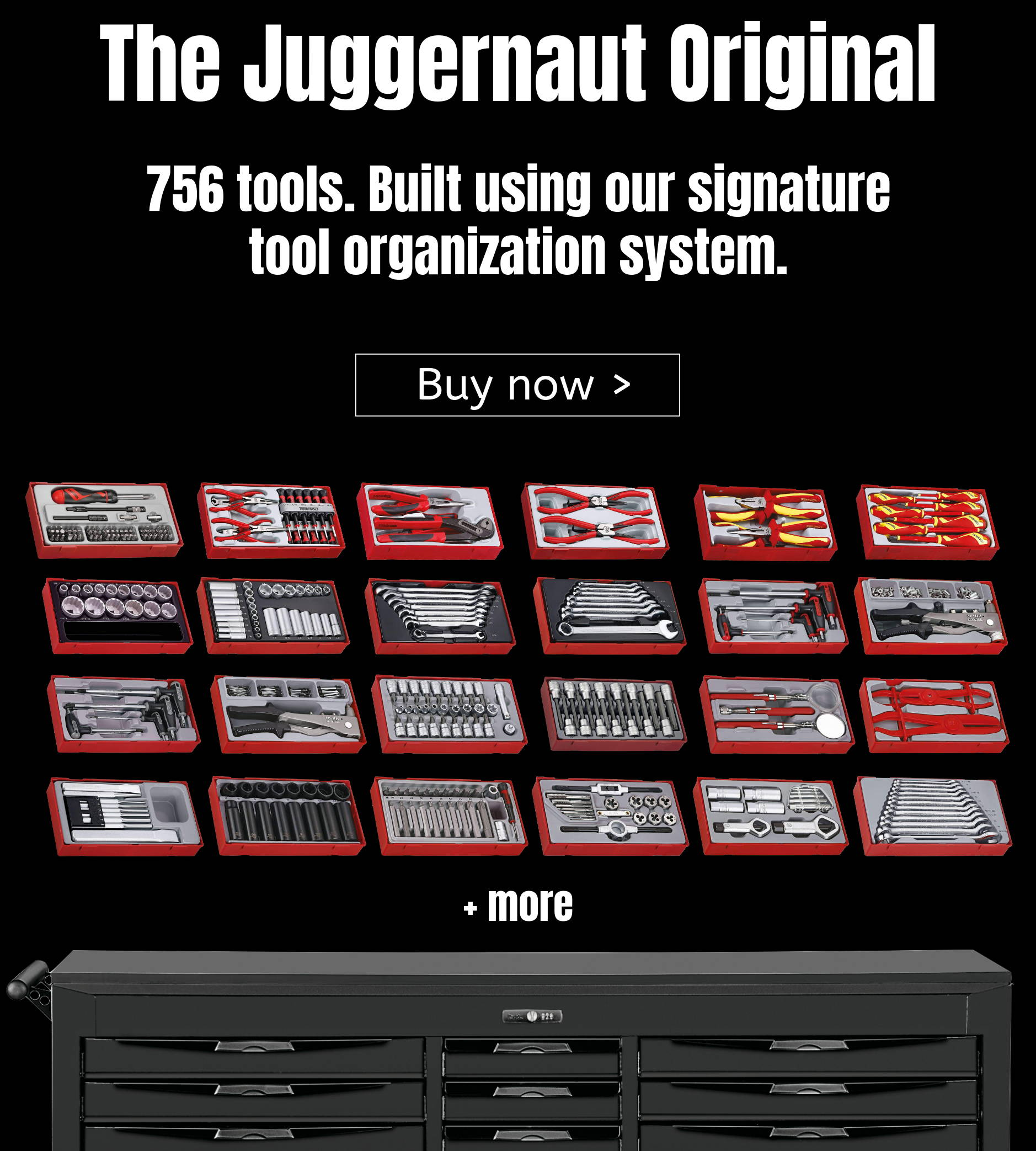 The Juggernaut Original. 756 tools. Built using our signature tool organization system.