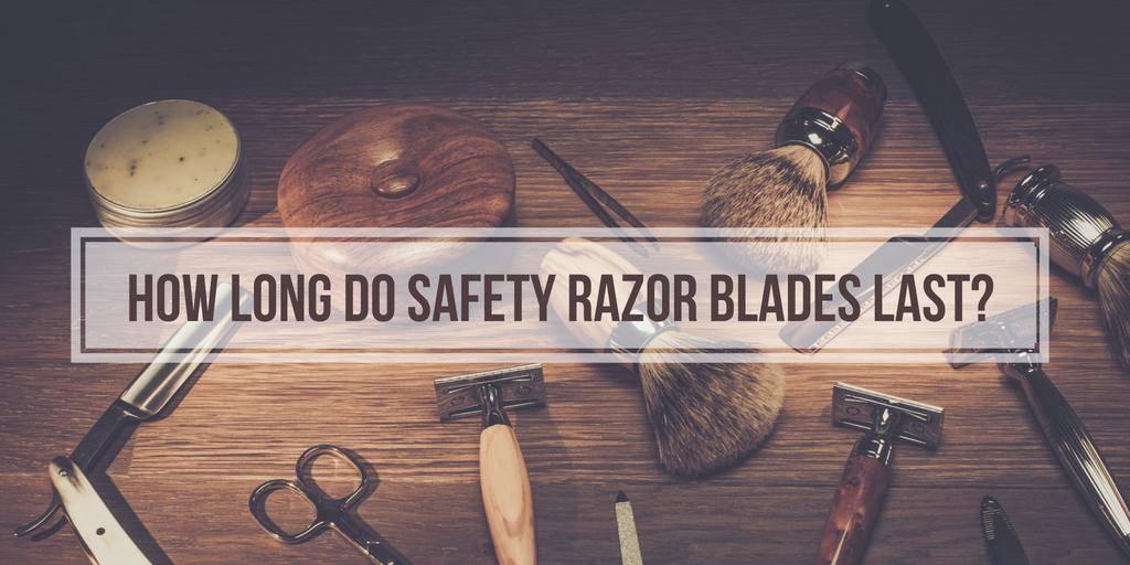 How Long Do Safety Razor Blades Last?
