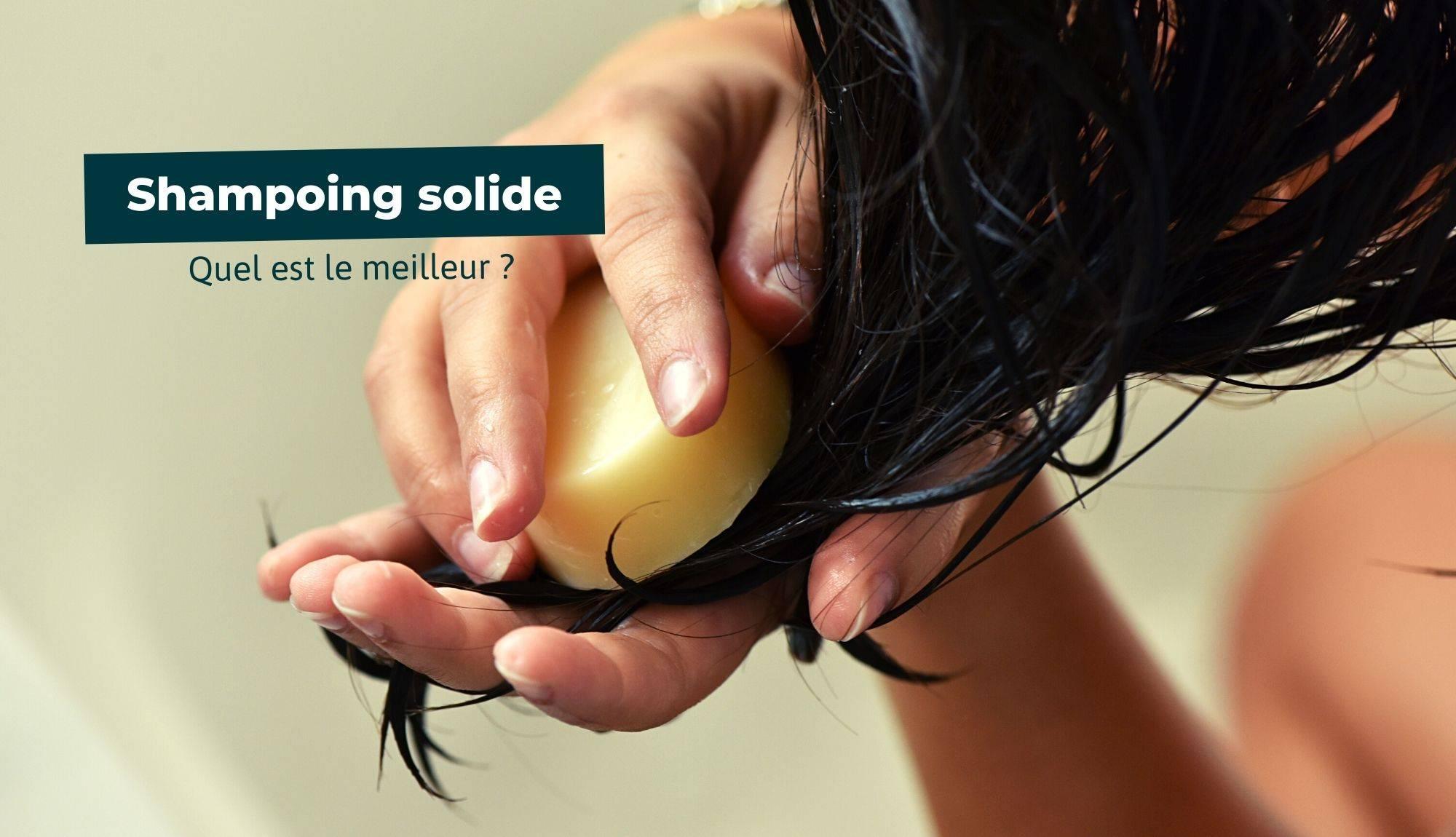 quel est le meilleur shampoing solide ?