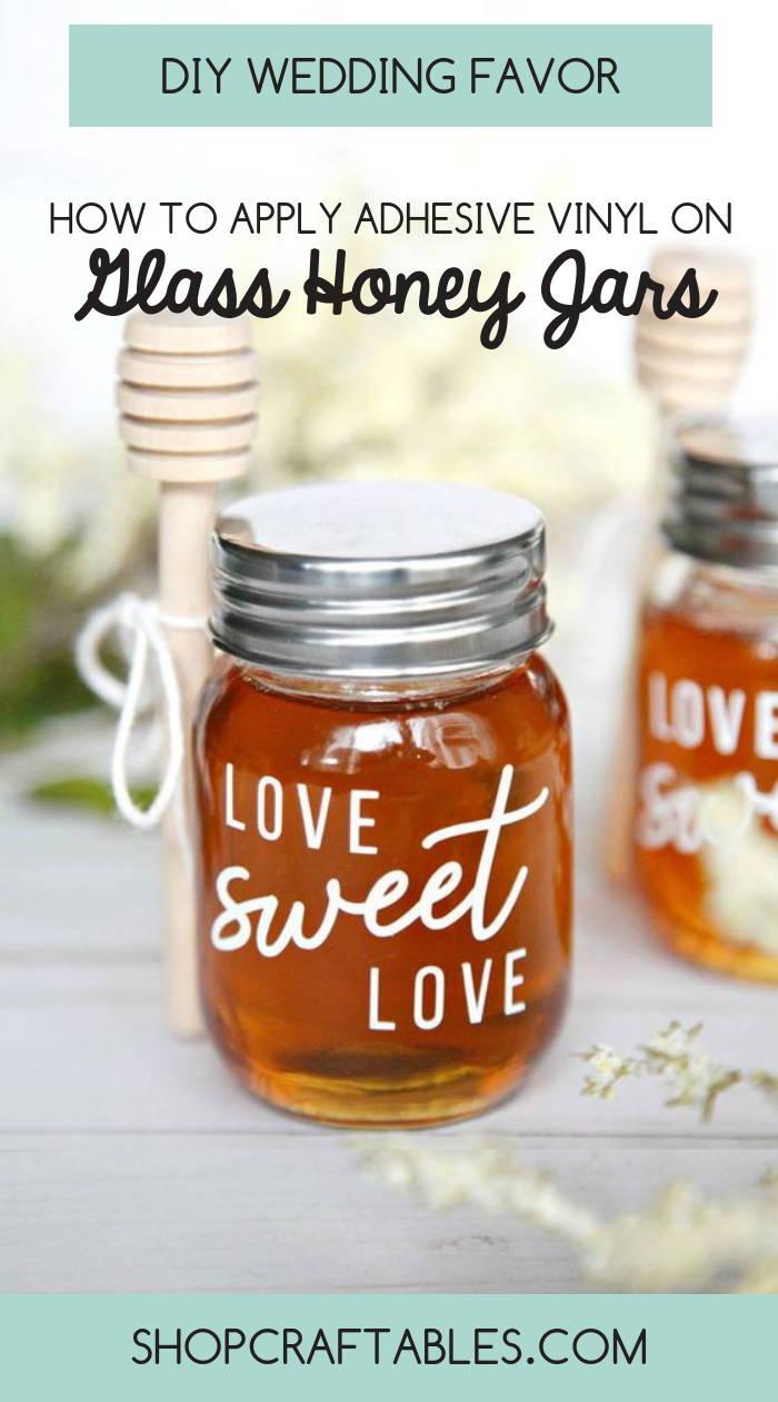 Diy Wedding Favor Idea How To Apply Adhesive Vinyl On Glass Honey Jars