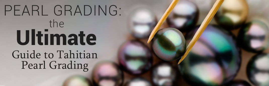 Guide to Tahitian Pearl Grading A-AAA
