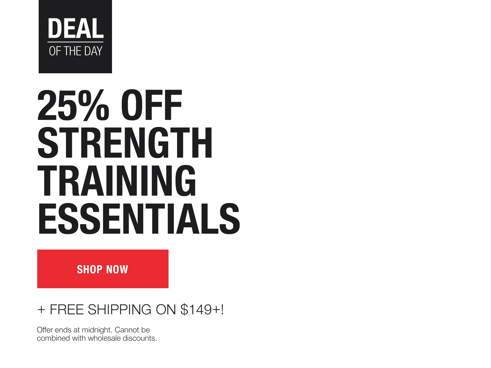 today only: 25% off strength training