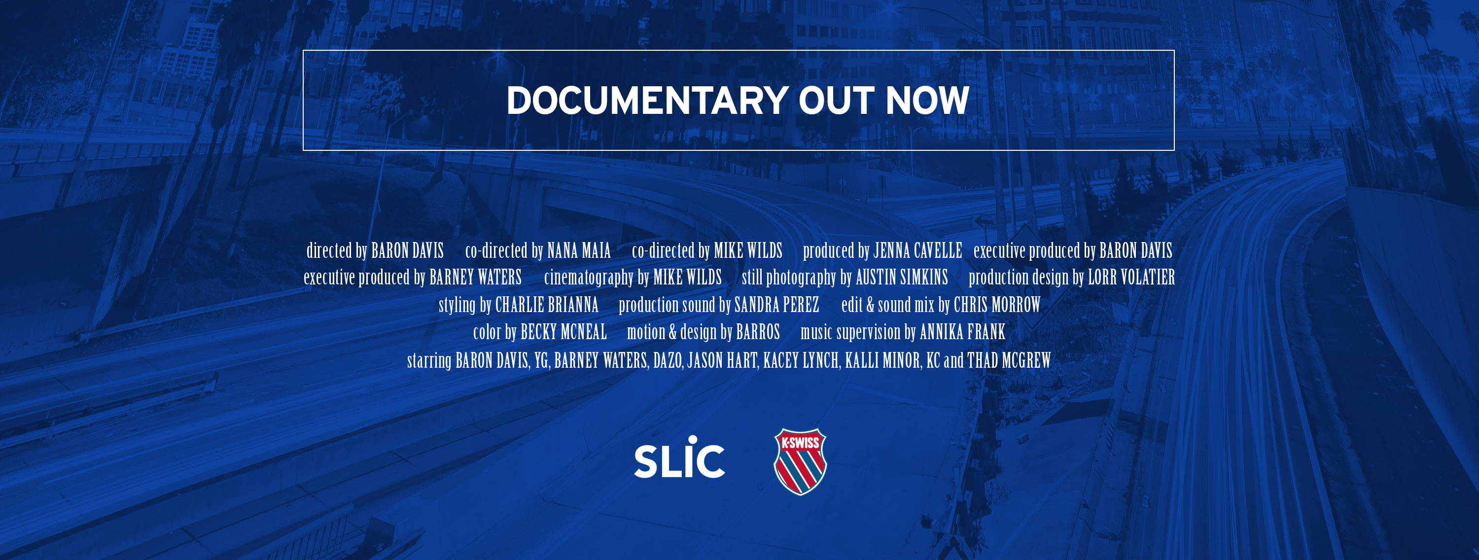 DOCUMENTARY OUT NOW. Documentary Credits.