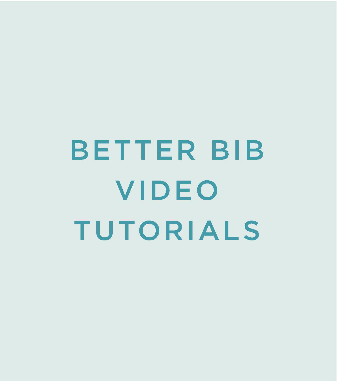 better bib video tutorials